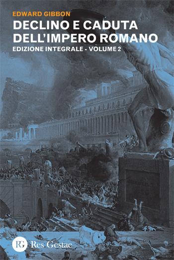 Declino e caduta dell'Impero Romano. Volume II