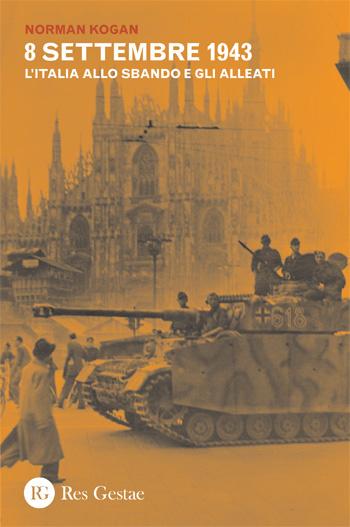 8 settembre 1943. L'Italia allo sbando e gli alleati