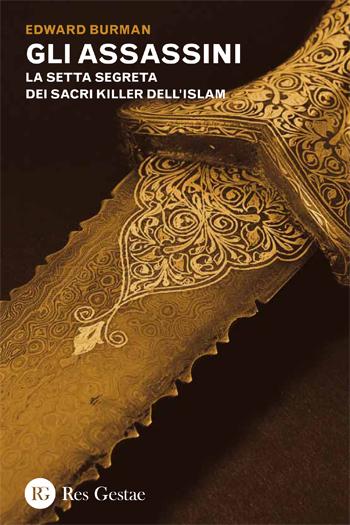 Gli assassini. La setta segreta dei sacri killer dell'Islam