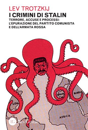 I crimini di Stalin. Terrore, accuse e processi: l'epurazione del Partito Comunista e dell'Armata Rossa